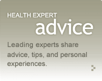 Health Expert Advice: Leading experts share advice, tips and personal experiences.