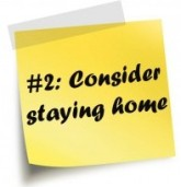 Consider Staying Home