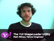 Yahoo! Engineer Matt Mlinac introduces you to the ImageLoader Utility.