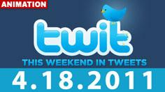 This Weekend In Tweets- 4.18.11
