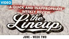 The Lineup, June Week Two