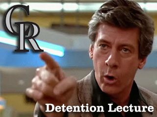 Detention Lecture: Your 2011 Colorado Rockies