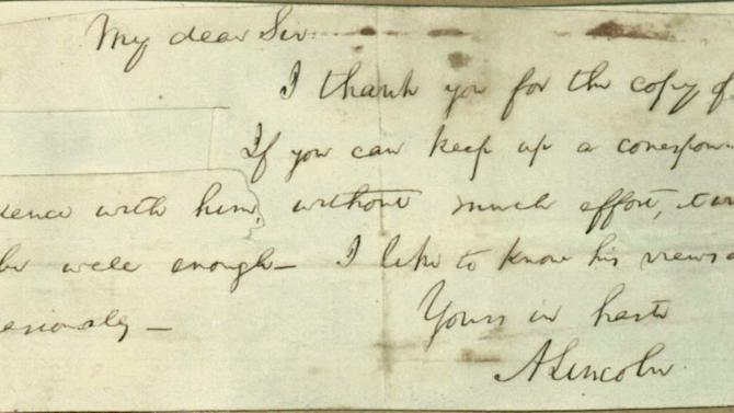 """This photo provided by Papers of Abraham Lincoln project shows a note written by Abraham Lincoln. Historians believe they've unraveled the mystery of a cryptic note Lincoln penned that doesn't identify the recipient by name and has a section clipped out. Researchers at the Papers of Abraham Lincoln project concluded Lincoln was writing to an ally to ask him to maintain a secret relationship with a political insider during the 1860 election campaign. Lincoln asked his cohort to """"keep up a correspondence"""" with the person. The use of that phrase gave researchers their best clue. They ran it through a searchable database they are compiling of Lincoln's papers and found several matches. (AP Photo/Papers of Abraham Lincoln project)"""