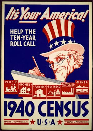 FILE - This file photo provided by the University of Texas at Arlington Library shows an image of a poster used for promotional efforts during the 1940 Census. Interest in the newly released 1940 U.S. census is so great that the government website with the information was nearly paralyzed shortly after the records became available to the public for the first time on Monday, April 2, 2012. (AP Photo/UTA Library via The Fort Worth Star-Telegram)