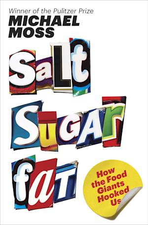 """This book cover image released by Random House shows """"Salt Sugar Fat: How the Food Giants Hooked Us,"""" by Michael Moss. (AP Photo/Random House)"""