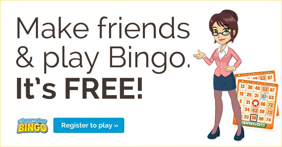 Play Bingo & Make Friends On Classmates®!