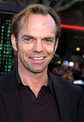 """I look like Billy Bob Thonrton ?  Really?  Wow!  That's the first time I've ever heard THAT one!"" Hugo Weaving at the Hollywood premiere of Warner Brothers' The Matrix: Reloaded"