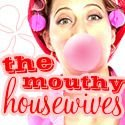 The Mouthy Housewives