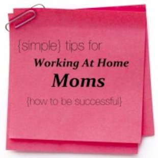 3 Must-Read Tips For Work-at-home-mompreneurs