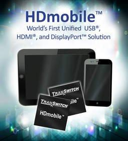 TranSwitch Introduces HDmobile(TM), the World's First Unified USB(R), HDMI(R), and DisplayPort(TM) Solution for Mobile Devices
