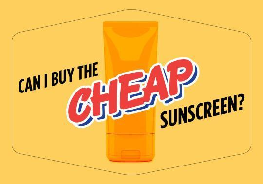 Can I Buy the Cheap Sunscreen?