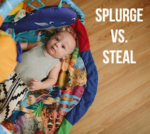 When to splurge and when to save during baby's first year
