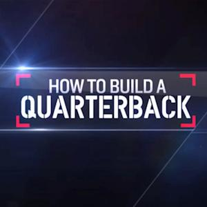 How to build a quarterback