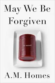 Unanimous Lands A.M. Homes Novel 'May We Be Forgiven'
