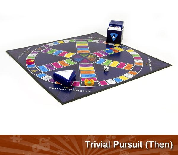 Trivial Pursuit (Then)