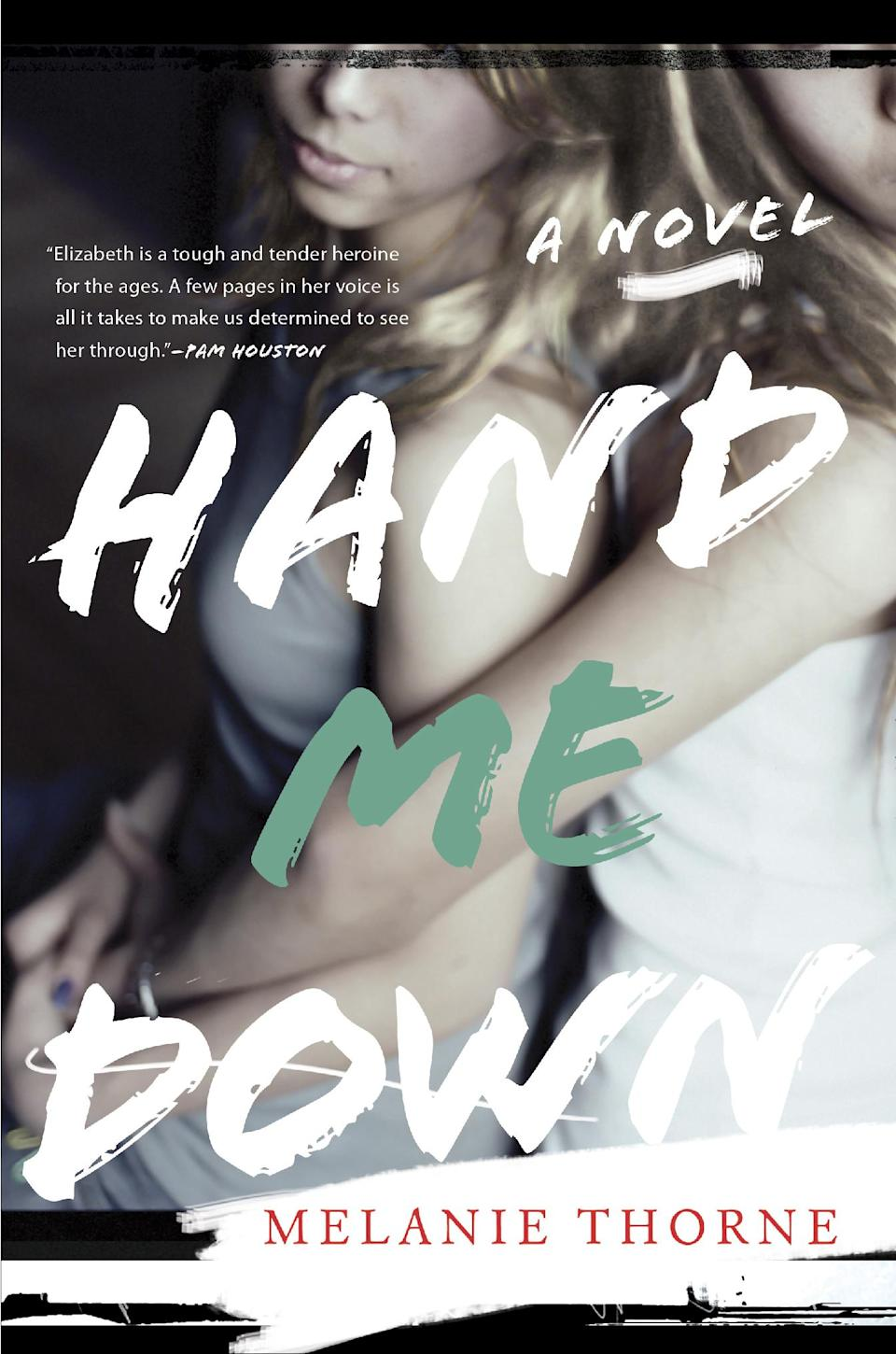"In this book cover image released by Dutton shows ""Hand Me Down,"" by Melanie Thorne. Thorne's debut novel is set for release on Thursday, April 12, 2012.  (AP Photo/Dutton)"