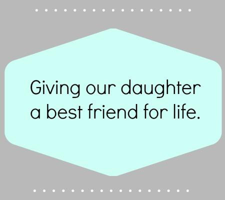 Giving our daughter a best friend for life