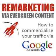 Remarketing Via Evergreen Content: How to Commercialise Your Blog Traffic image adwords remarketing evergreen
