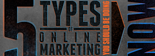 5 Types of Online Marketing You Should Be Doing By Now image 686844