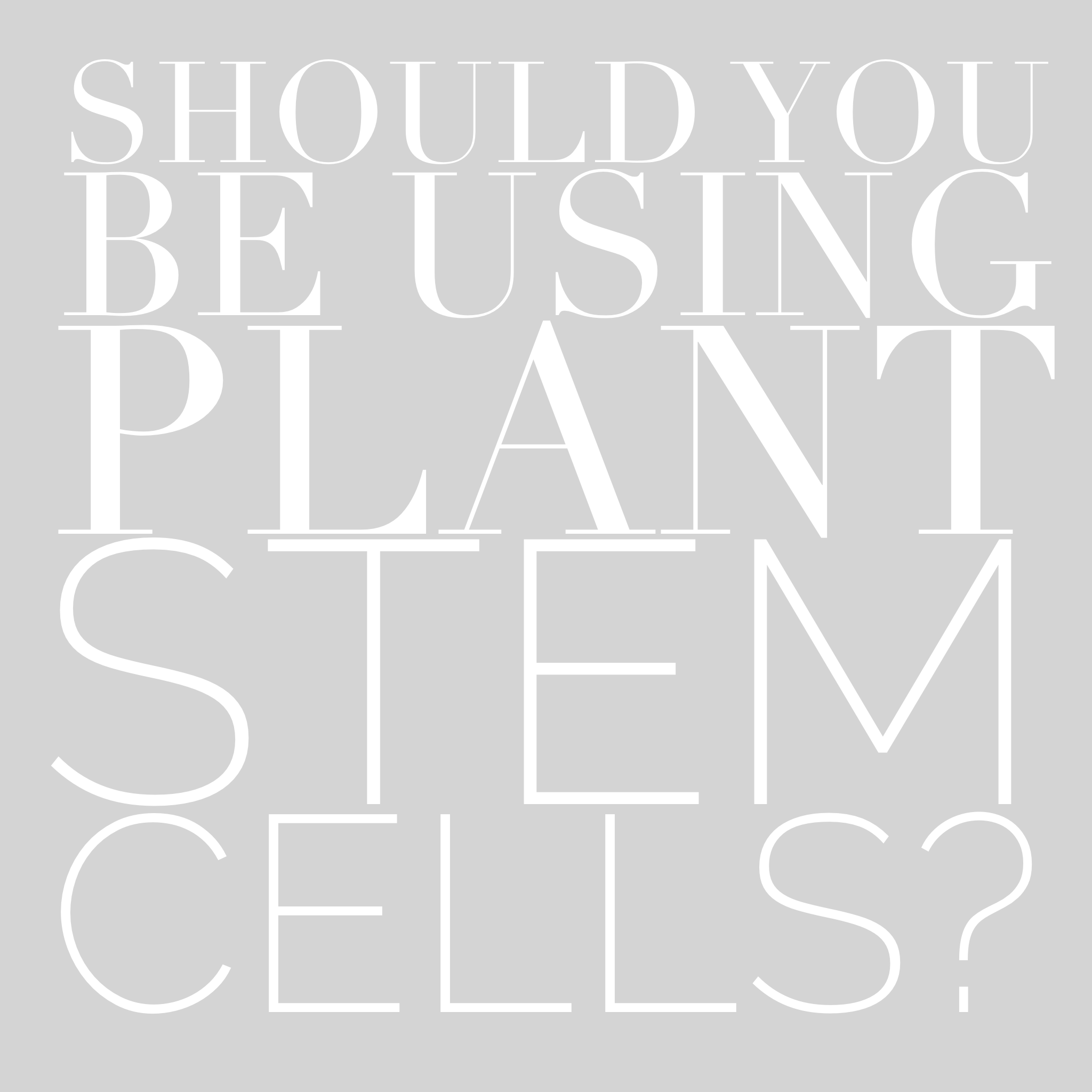 Should You Be Using Plant Stem Cells?