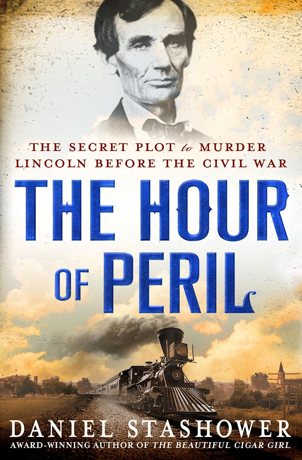 "This book cover image released by Minotaur Books shows ""The Hour of Peril: The Secret Plot to Murder Lincoln Before the Civil War,""  by Daniel Stashower. (AP Photo/Minotaur Books)"