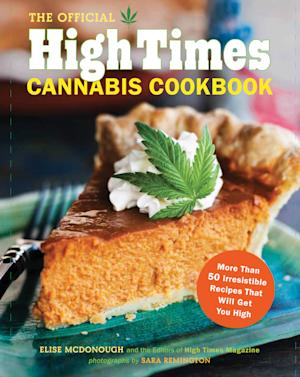 """This undated image provided by Elise McDonough shows the cover of the """"The Official High Times Cannabis Cookbook."""" Cannabis cuisine is on the rise in the wake of legalizations around the country. (AP Photo/Chronicle Books, Sara Remington)"""