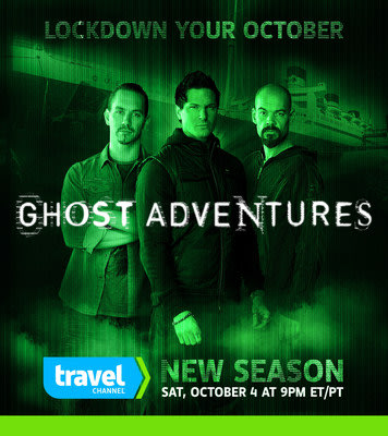 New Season of Travel Channel's GHOST ADVENTURES begins Sat, Oct. 4 at 9pm ET/PT