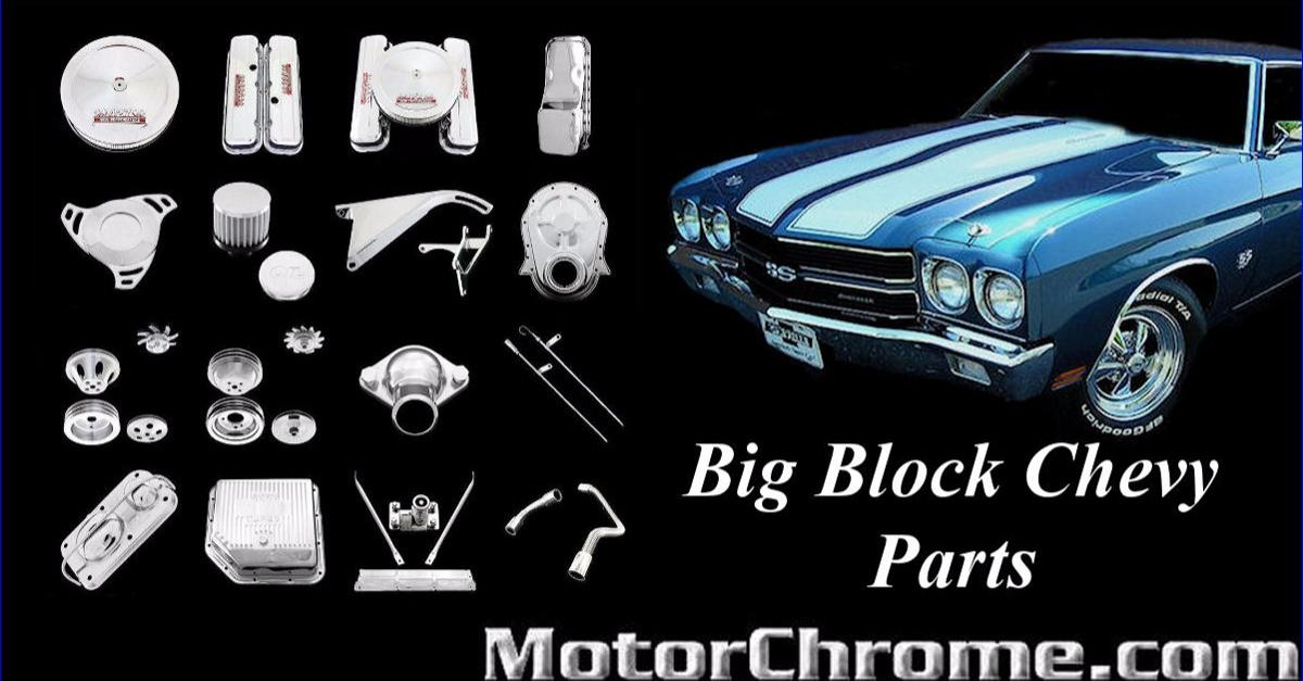 MotorChrome.com BB Chevy Classic Engine Parts