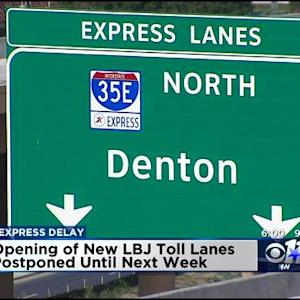 LBJ Express Opening Delayed