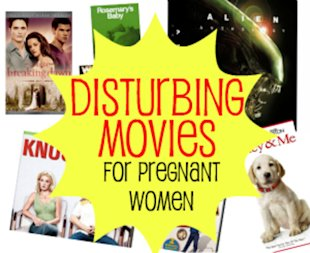 6 movies to avoid while pregnant