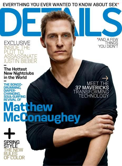 Matthew McConaughey on the April 2013 cover of Details magazine -- Details Magazine