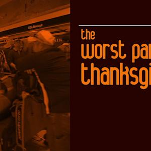 THE WORST PART OF THANKSGIVING