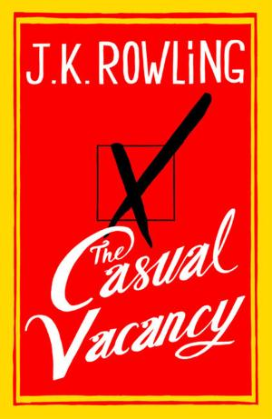"""This photo made available by Little, Brown Book Group Tuesday July 3, 2012 shows the cover of The Casual Vacancy, J.K. Rowling's first novel for adults. Publishers have released the cover of the J.K. Rowling novel set for worldwide release in September.  """"The Casual Vacancy"""" will be the Harry Potter author's first offering aimed primarily at adults. The novel is set in the fictional English town of Pagford and deals with the unexplained death of a village resident. (AP Photo/Little, Brown Book Group, HO)"""