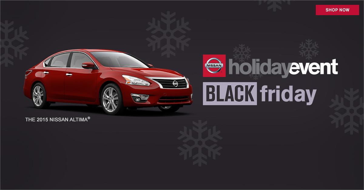 Get to Nissan's Holiday Event for Black Friday.