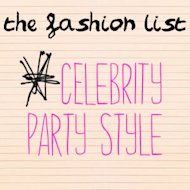 The Fashion List: Best Celeb Party Style