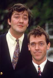 Hugh Laurie and Stephen Fry …