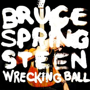 Bruce Springsteen's album 'Wrecking Ball' is out March 5/6.