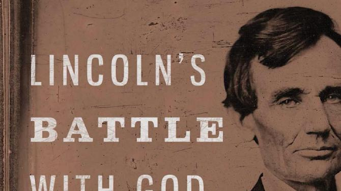 "This book cover image released by Thomas Nelson shows, """"Lincoln's Battle with God: A president's Struggle with Faith and What it Meant for America,"" by Stephen Mansfield. (AP Photo/Thomas Nelson)"