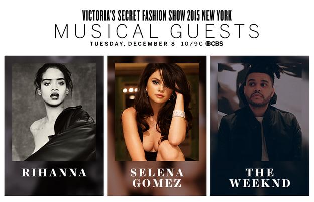 Rihanna, The Weeknd, and Selena Gomez Confirmed to Perform at the Victoria's Secret Fashion Show