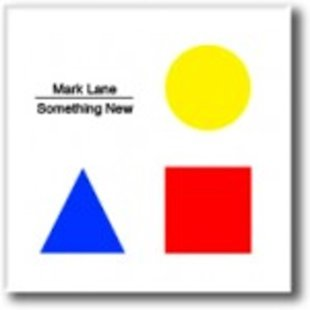 Mark Lane's Something New Album out Now!