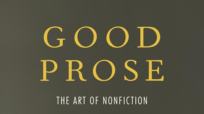 "This book cover image released by Random House shows, ""Good Prose: The Art of Nonfiction,"" by Tracy Kidder and Richard Todd. (AP Photo/Random House)"