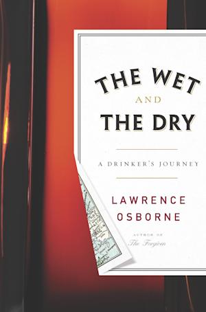 "This book cover image released by Crown shows ""The Wet and The Dry: A Drinker's Journey,"" by Lawrence Osborne. (AP Photo/Crown)"