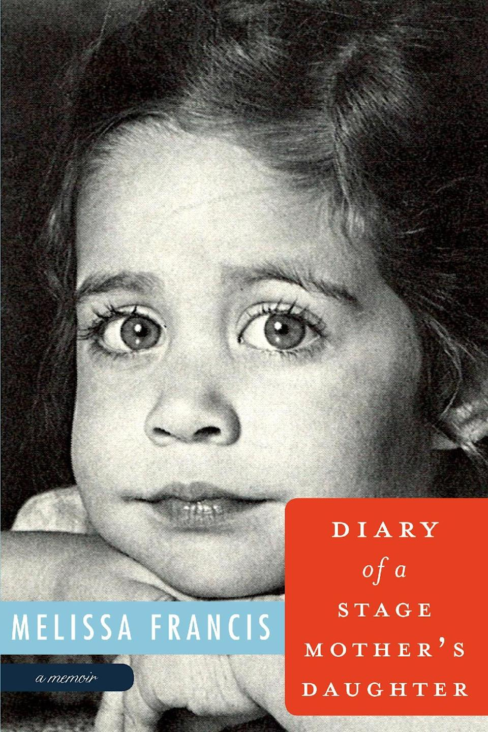 "This book cover image released by Weinstein Books shows ""Diary of a Stage Mother's Daughter,"" by Melissa Francis. (AP Photo/Weinstein Books)"