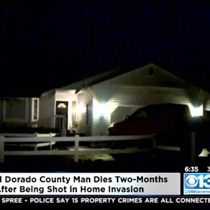El Dorado County Man Dies 2 Months After Being Shot At Home