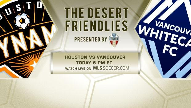 Preseason: Watch VAN-HOU on MLSsoccer.com, 6 pm ET