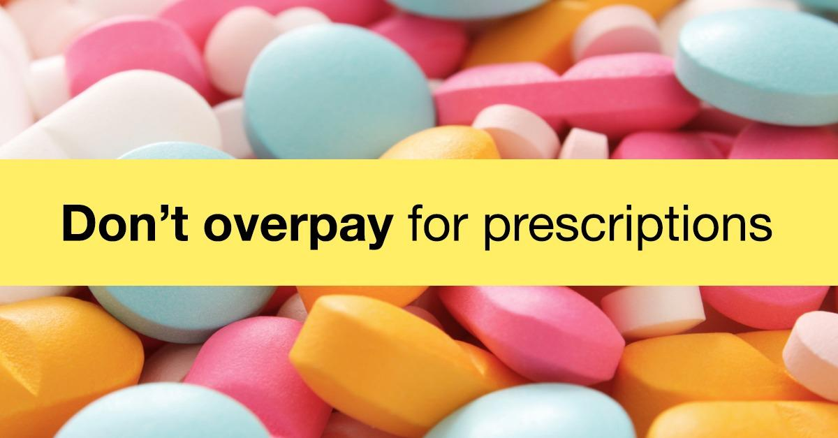 Do Not Overpay For Your Prescriptions