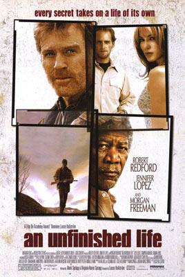 Robert Redford , Morgan Freeman and Jennifer Lopez star in Miramax Films' An Unfinished Life