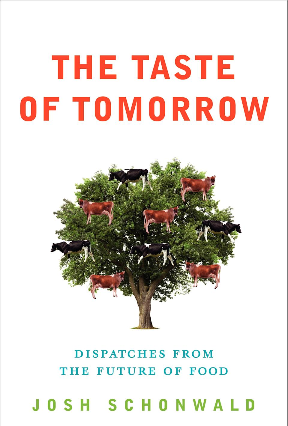 "In this book cover image released by Harper, ""The Taste of Tomorrow: Dispatches from the Future of Food,"" by Josh Schonwald, is shown. (AP Photo/Harper)"