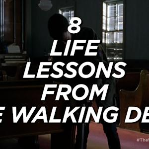 8 Life Lessons from 'The Walking Dead'