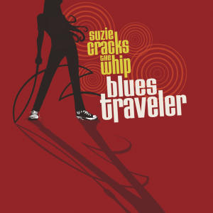 "This CD cover image released by 429 Records shows the latest release by Blues Traveler, ""Suzie Cracks the Whip."" (AP Photo/429 Records)"